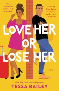 Cover of Love Her or Lose Her by Tessa Bailey